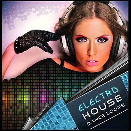 Electro House Dance Loops Sample Library